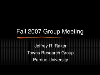 Fall 2007 Group Meeting