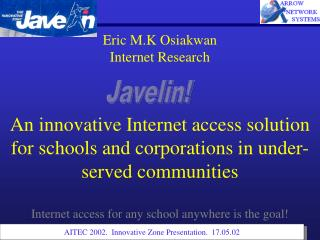 Eric M.K Osiakwan Internet Research   An innovative Internet access solution for schools and corporations in under-serve