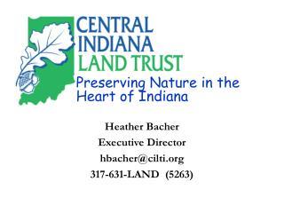Heather Bacher Executive Director hbachercilti 317-631-LAND  5263
