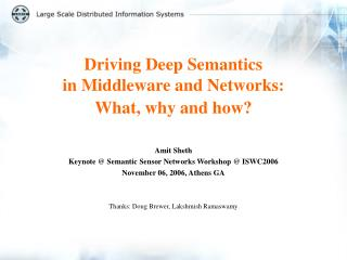 Driving Deep Semantics  in Middleware and Networks:  What, why and how