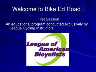 Welcome to Bike Ed Road I