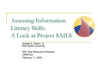 Assessing Information  Literacy Skills:  A Look at Project SAILS