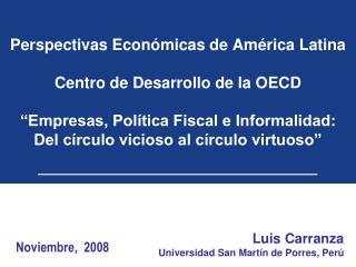 Perspectivas Econ micas de Am rica Latina  Centro de Desarrollo de la OECD   Empresas, Pol tica Fiscal e Informalidad: D
