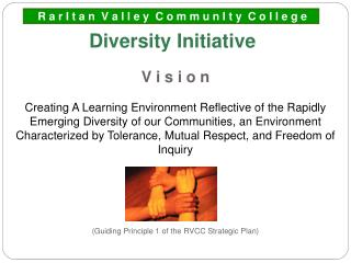 V i s i o n   Creating A Learning Environment Reflective of the Rapidly Emerging Diversity of our Communities, an Enviro