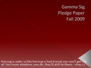Gamma Sig  Pledge Paper  Fall 2009