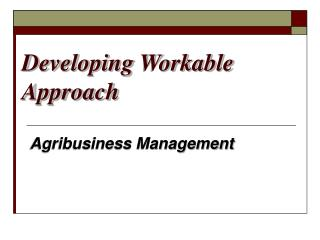Developing Workable Approach