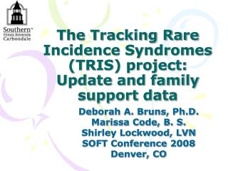 The Tracking Rare Incidence Syndromes TRIS project: Update and family support data