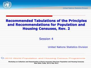 Workshop on Collection and Dissemination of Socio-economic Data from Population and Housing Censuses  New Delhi, India,