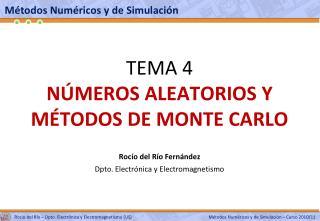 TEMA 4 N MEROS ALEATORIOS Y M TODOS DE MONTE CARLO