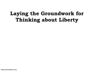 Laying the Groundwork for Thinking about Liberty