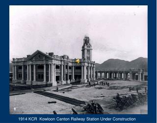 1914 KCR  Kowloon Canton Railway Station Under Construction