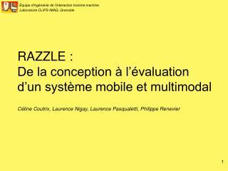 RAZZLE :  De la conception   l  valuation d un syst me mobile et multimodal