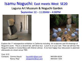 Isamu Noguchi: East meets West  SE20              Laguna Art Museum  Noguchi Garden September 22   11:00AM   4:00PM
