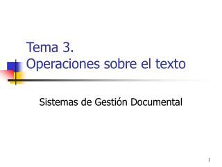 Tema 3. Operaciones sobre el texto