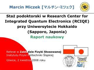 Staz podoktorski w Research Center for Integrated Quantum Electronics RCIQE przy Uniwersytecie Hokkaido Sapporo, Japonia