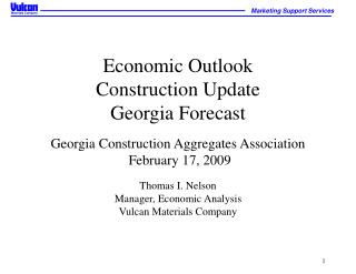 Economic Outlook Construction Update Georgia Forecast  Georgia Construction Aggregates Association  February 17, 2009  T