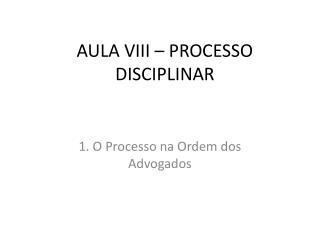AULA VIII   PROCESSO DISCIPLINAR