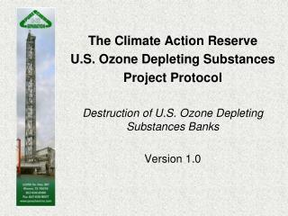 The Climate Action Reserve U.S. Ozone Depleting Substances Project Protocol    Destruction of U.S. Ozone Depleting Subst