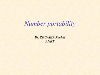 Number portability  Dr. ZOUAKIA Rochdi ANRT