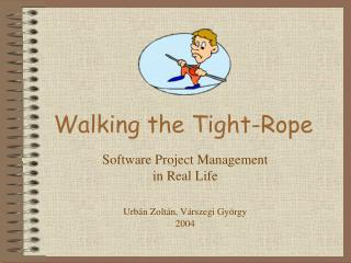 Walking the Tight-Rope