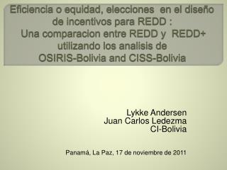 Eficiencia o equidad, elecciones  en el dise o de incentivos para REDD :  Una comparacion entre REDD y  REDD utilizando