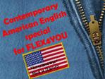 Contemporary American English special  for FLEX4YOU