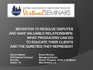 Mediation to Resolve Disputes  and Save Valuable Relationships:  What Producers Can Do  To Educate Their Clients  and th