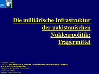 Die milit rische Infrastruktur der pakistanischen Nuklearpolitik: Tr germittel