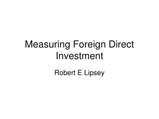 Measuring Foreign Direct Investment
