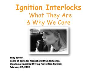 Ignition Interlocks What They Are   Why We Care