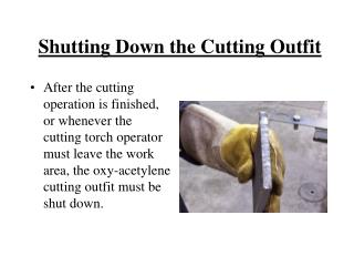 Shutting Down the Cutting Outfit