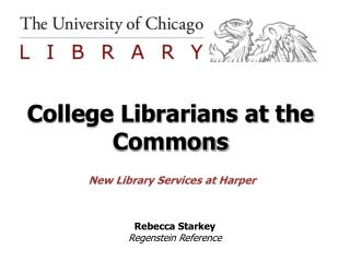 College Librarians at the Commons