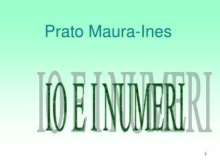 Prato Maura-Ines