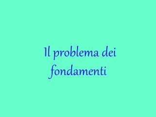 Il problema dei fondamenti