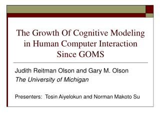 The Growth Of Cognitive Modeling in Human Computer Interaction Since GOMS