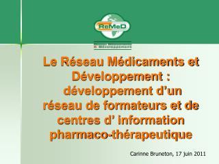 Le R seau M dicaments et D veloppement :  d veloppement d un r seau de formateurs et de centres d  information pharmaco-