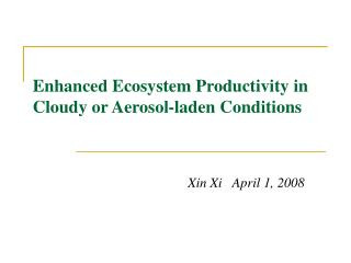 Enhanced Ecosystem Productivity in Cloudy or Aerosol-laden Conditions