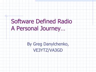 Software Defined Radio A Personal Journey