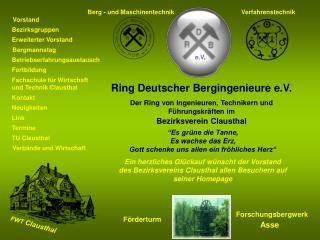 Ring Deutscher Bergingenieure e.V. Der Ring von Ingenieuren, Technikern und F hrungskr ften im Bezirksverein Clausthal
