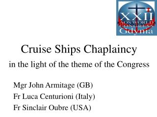 Cruise Ships Chaplaincy   in the light of the theme of the Congress