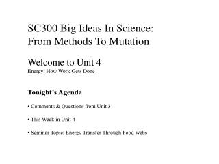 SC300 Big Ideas In Science: From Methods To Mutation  Welcome to Unit 4 Energy: How Work Gets Done   Tonight s Agenda