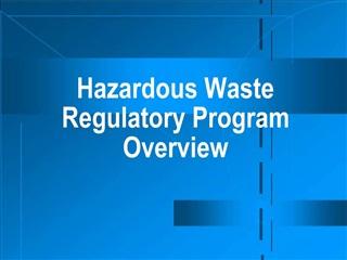 Hazardous Waste Regulatory Program Overview