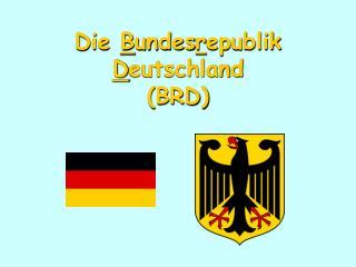 Die Bundesrepublik Deutschland BRD