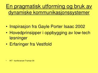 En pragmatisk utforming og bruk av dynamiske kommunikasjonssystemer