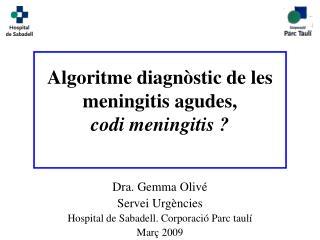 Algoritme diagn stic de les meningitis agudes,  codi meningitis