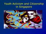 Youth Activism and Citizenship in Singapore
