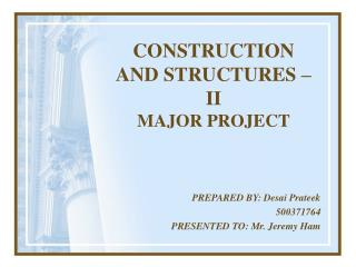 CONSTRUCTION AND STRUCTURES   II MAJOR PROJECT