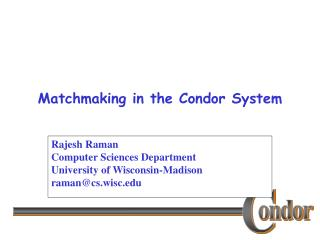 Matchmaking in the Condor System