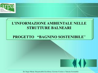 L INFORMAZIONE AMBIENTALE NELLE STRUTTURE BALNEARI  PROGETTO    BAGNINO SOSTENIBILE