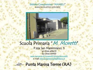 Scuola Primaria  M. Moretti  P.zza San Massimiano, 3 tel 0544 438479  fax 0544 699133 racine.ra.it